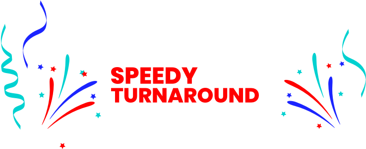 Speedy 5-day turnaround